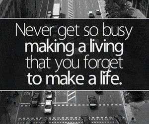 quotes, life, and busy image