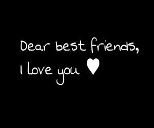 best friends, bff, and I Love You image