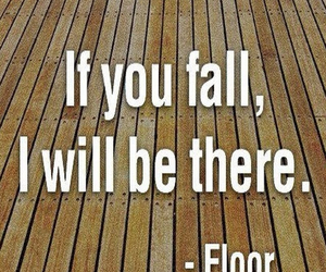 floor, humor, and quotes image
