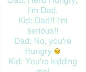 Fathers Day, funny, and hungry image