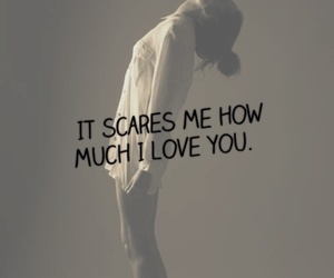 love, quote, and scare image