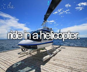 helicopter, before i die, and bucket list image