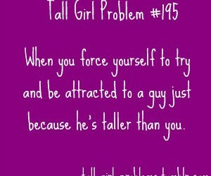 tall girl, tall girls, and tall girls problems image