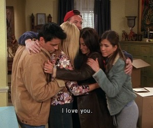 friends, quotes, and I Love You image