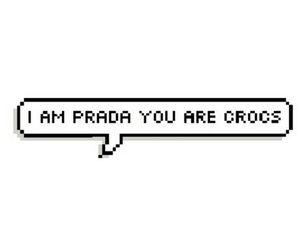 Prada, crocs, and quote image