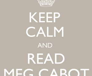 keep calm, meg cabot, and read image