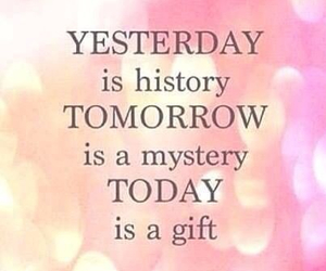 yesterday, gift, and today image