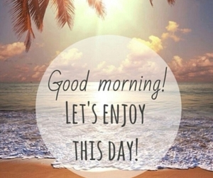 day, morning, and enjoy image