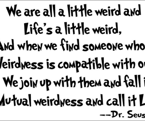 be who you are, life, and weird image