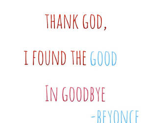 quotes, beyoncé, and goodbye image