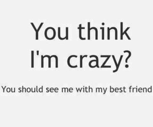 best friends, crazy, and bff image