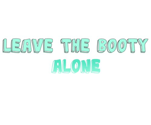transparent, tumblr, and leave the booty alone image