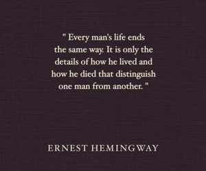 quotes, ernest hemingway, and life image