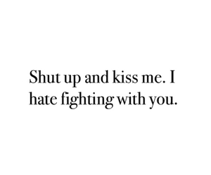 fight, kiss, and quote image