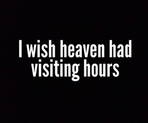 heaven, visits, and r.i.p image