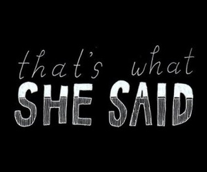 she, said, and what image