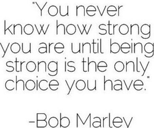 strong, quote, and bob marley image
