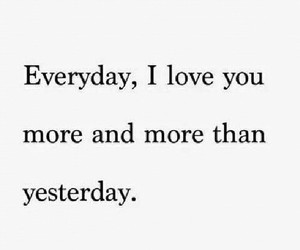 everyday, I Love You, and yesterday image