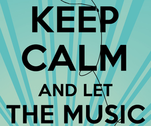 keep calm, music, and start image