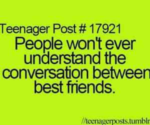 true, best friends, and conversation image