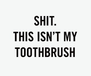 text, funny, and toothbrush image