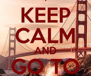 golden gate bridge, keep calm, and san francisco image