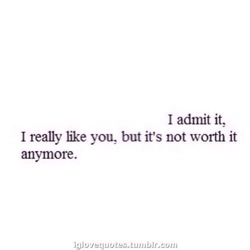 It\'s just not worth it anymore on We Heart It