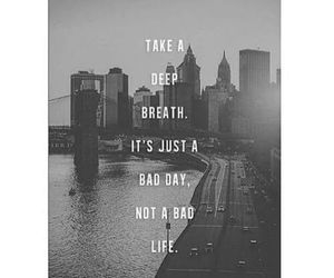 bad, life, and quote image