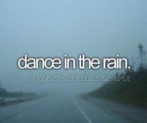 dance, rain, and bucketlist image
