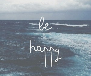 happy, sea, and be happy image