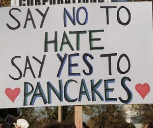 pancakes, hate, and yes image