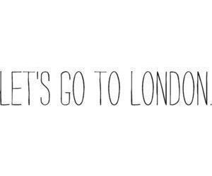fun, london, and lets go to london image