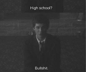 bullshit, high school, and logan lerman image