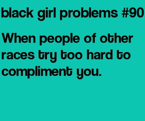funny and black girl problems image