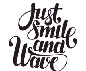 smile, wave, and quote image