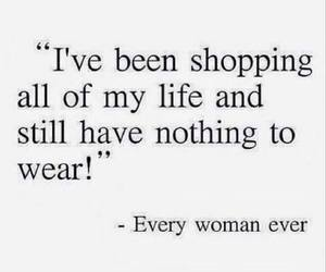 shopping, nothing to wear, and all of my life image