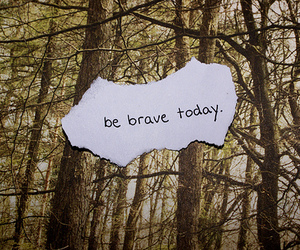 quotes, brave, and today image