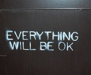 be, everything, and ok image