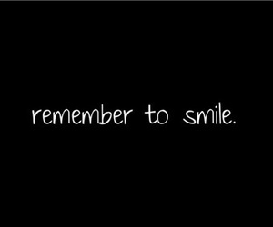 smile, quote, and remember image