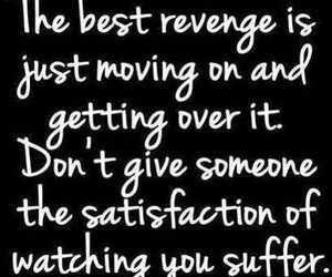 quotes, revenge, and suffer image