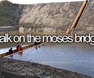 bucket list, before i die, and moses bridge image