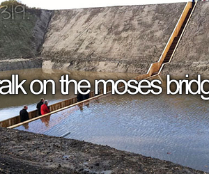 bucket list, before i die, and moses bridge image