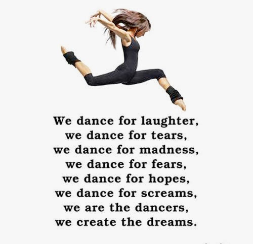 We Dance For Laughter Tears Madness Fears Hopes Screams Are The Dancers