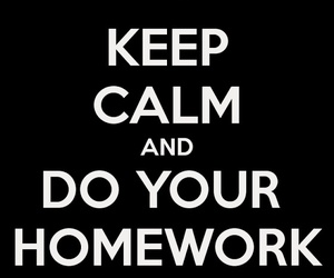 homework, keep calm, and quote image