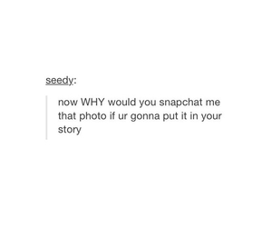 funny, tumblr, and snapchat image