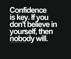 confidence, quote, and believe image