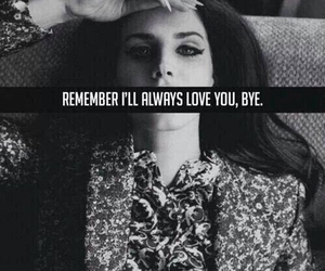 lana del rey, bye, and remember image