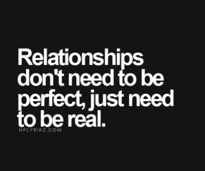 real, Relationship, and perfect image