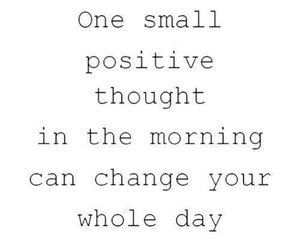 quote, positive, and morning image