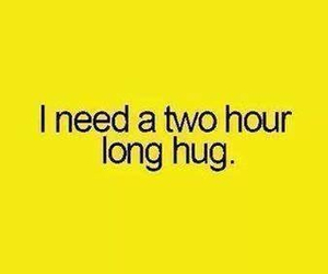 hug, need, and quote image